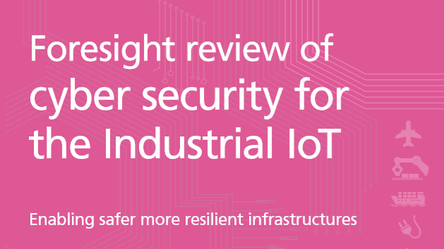Foresight review of  cyber security for the Industrial IoT