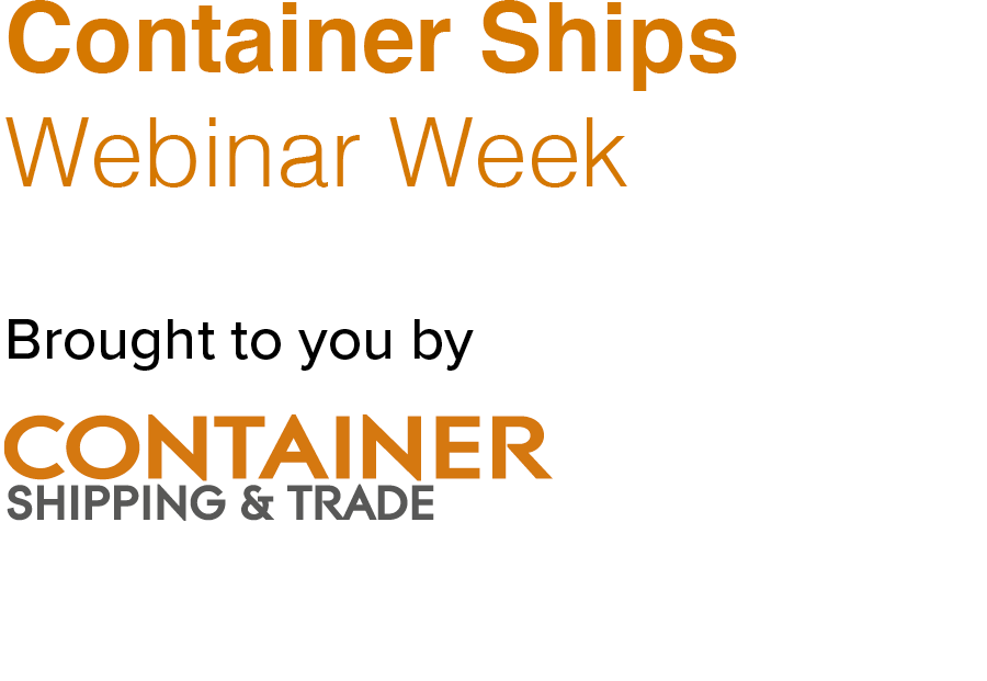 Container Ships Webinar Week