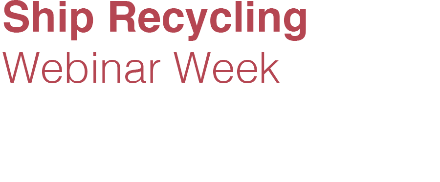 Ship Recycling Webinar Week